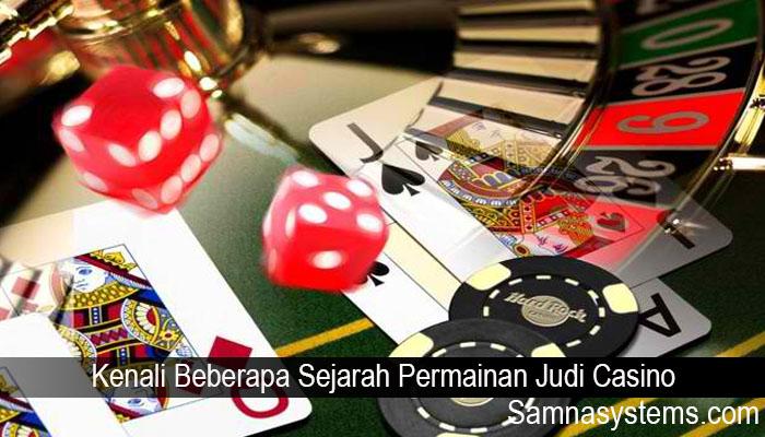 Kenali Beberapa Sejarah Permainan Judi Casino