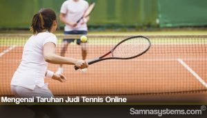 Mengenai Taruhan Judi Tennis Online