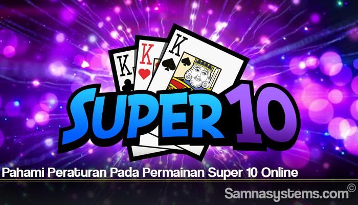Pahami Peraturan Pada Permainan Super 10 Online