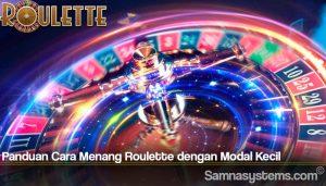 Panduan Cara Menang Roulette dengan Modal Kecil
