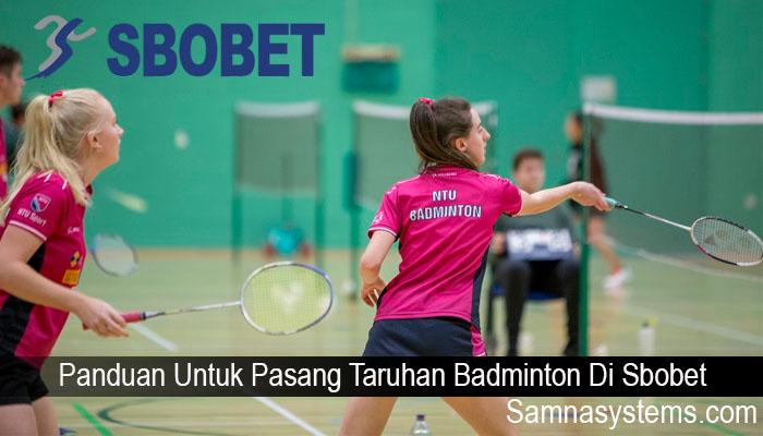 Panduan Untuk Pasang Taruhan Badminton Di Sbobet