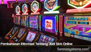 Pembahasan Informasi Tentang Judi Slot Online