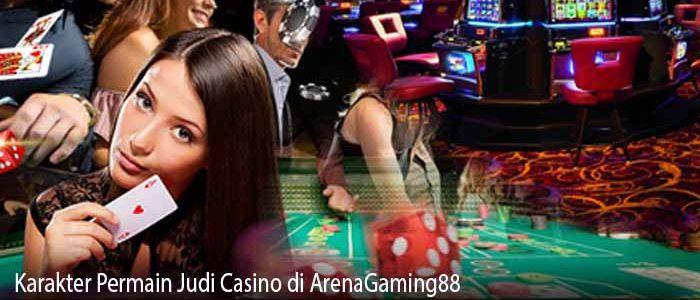 Karakter Permain Judi Casino di ArenaGaming88