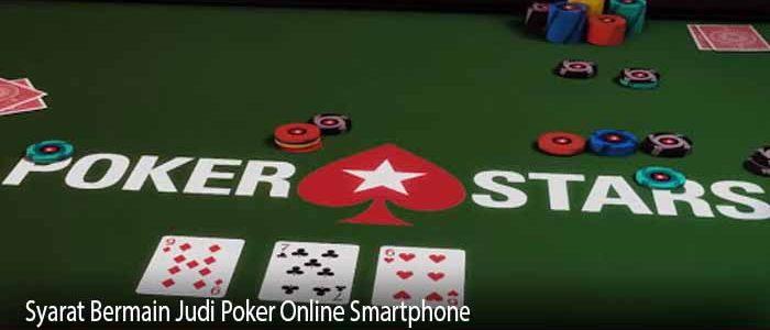 Syarat Bermain Judi Poker Online Smartphone
