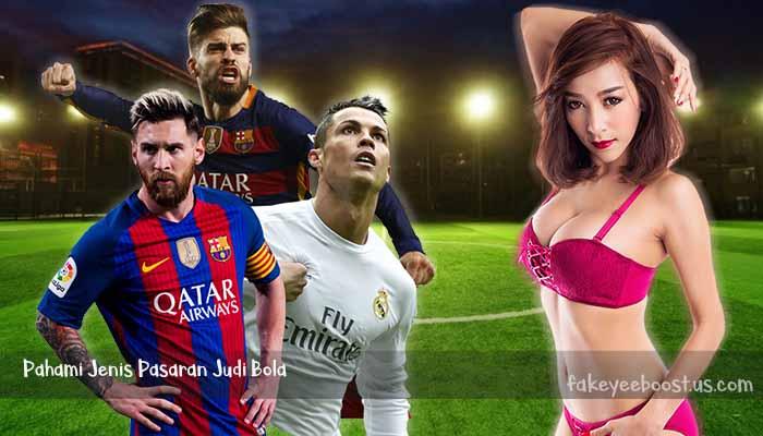 Pahami Jenis Pasaran Judi Bola