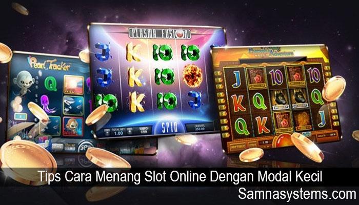 Tips Cara Menang Slot Online Dengan Modal Kecil